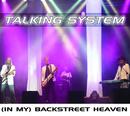 [In My] Backstreet Heaven/Talking System