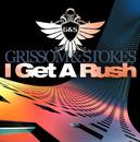 I Get A Rush/Grissom & Stokes