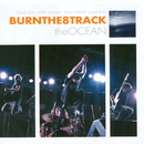 The Ocean/Burnthe8track