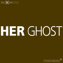 Her Ghost/Me & Meyer