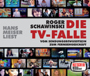 Roger Schawinski: Die TV-Falle/Hans Meiser