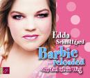 Barbie Reloaded - das Ziel ist im Weg/Edda Schnittgard