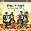 Verdi, Strauss: Streichquartette/Joachim-Quartett