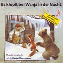 Es klopft bei Wanja in der Nacht (Schweizer Mundart)/Karin Glanzmann