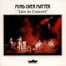 Live In Concert/Mind Over Matter
