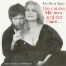 Das mit den Männern und den Frau`n/Eva-Maria Hagen