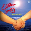 Komm wir gehen/Ellen Grey