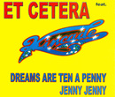 Dreams Are Ten A Penny/Et Cetera feat. Kincade