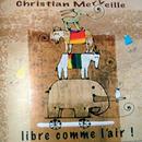 Libre comme l'air/Christian Merveille