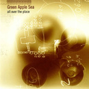 All Over The Place/Green Apple Sea