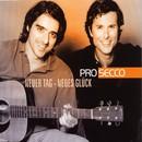 Neuer Tag - Neues Glück/Pro Secco