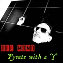 Pyrate With A Y/Dee Mond