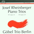 Josef Rheinberger: Piano Trios Nr. 1, op. 34, Nr. 3, op. 121/Göbel-Trio Berlin