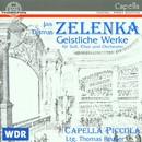 Jan Dismas Zelenka: Geistliche Werke für Soli, Chor und Orchester/Capella Piccola