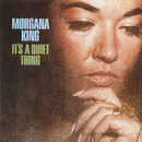 It's A Quiet Thing/Morgana King