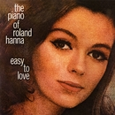 The Piano Of Roland Hanna: Easy To Love/ローランド・ハナ