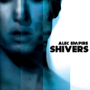Shivers/Alec Empire