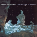 Instinctive Traveller/Peter Mergener