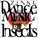 Dance Music For Insects/Zinkl