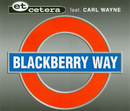 Blackberry Way/Et Cetera vs. Carl Wayne