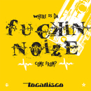 Da Fuckin' Noize - Taken From Superstar Recordings/Tocadisco