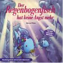 Der Regenbogenfisch hat keine Angst mehr (Schweizer Mundart)/Karin Glanzmann und Peter Glanzmann
