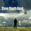 Imaginary Friend/Steve Skaith Band