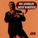Sayin' Somethin'/Nat Adderley