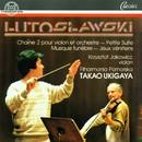 Witold Lutoslawski: Orchesterwerke/Filharmonia Pomorska, Krzysztof Jakowicz, Takao Ukigaya