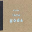 Hindu Love Gods/Hindu Love Gods