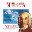 Musica Sacra Inedita: Alessandro Scarlatti: Lamentazioni/Accademia Romana Strumentale, Stefano Sabene, Claudine Ansermet