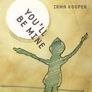 You'll Be Mine/Irma Kooper