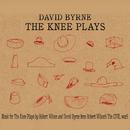 The Knee Plays/David Byrne