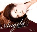 Nur Du/Angela Wunderlich