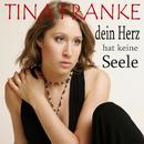 Dein Herz hat keine Seele/Tina Franke
