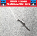 Crashing Aeroplanes/Ammer, Einheit