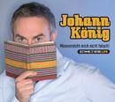 Missversteht mich nicht falsch! - Gestammelte Werke live/Johann König