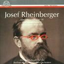 Josef Rheinberger: Klavierquartett op. 38, Cellosonate op. 92, Hornsonate op. 178/Orchester-Akademie des Berliner Philharmonischen Orchesters