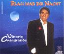 Blau war die Nacht/Vittorio Casagrande