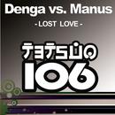 Lost Love/Denga vs. Manus