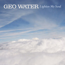 Lighten My Soul/Geo Water