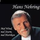 Mal Wind, mal Sturm, mal Hurrikan/Hans Nehring
