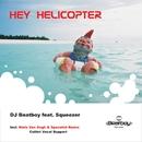 Hey Helicopter/DJ Beatboy feat. Squeezer