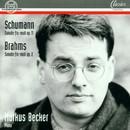 Schumann: Sonate Fis-Moll op. 11 - Brahms: Sonate Fis-Moll Op. 2/Markus Becker