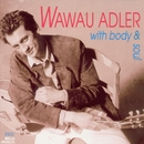 With Body & Soul/Wawau Adler