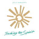 Touching The Spirit/Jolly Kunjappu