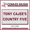 Der Sheriff hat heute Geburtstag/Tony Cajee's Country Five
