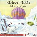 Kleiner Eisbär hilf mir fliegen! (Schweizer Mundart)/Karin Glanzmann und Peter Glanzmann
