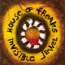 Invisible Jewel/House of Freaks