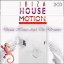 Ibiza House Motion/Dustin Henze And The Dreamer